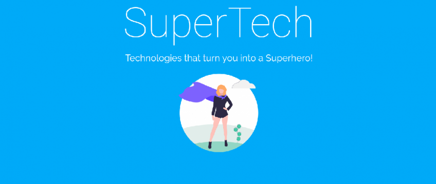 SuperTech – Technologies that turn you into a Superhero!
